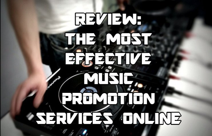 The Most Effective Music Promotion Services Online